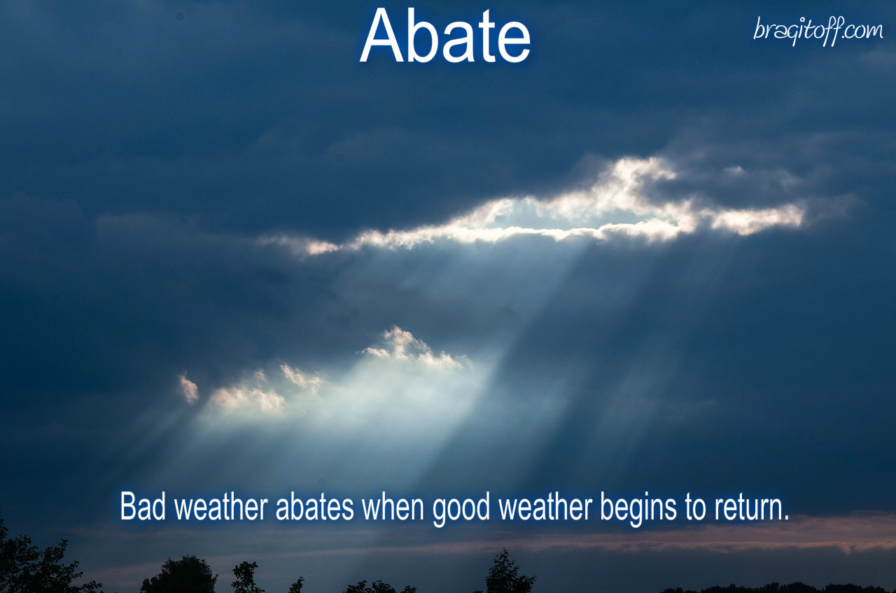 abate visual definition dictionary meaning sentence
